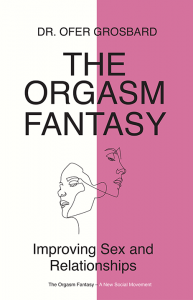 The Orgasm Fantasy by Ofer Grosbard book cover